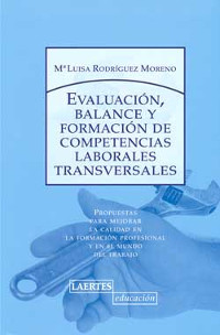 Evaluación, balance y formación de competencias laborales transversales : propuestas para mejorar la calidad en la formación profesional y en el mundo del trabajo